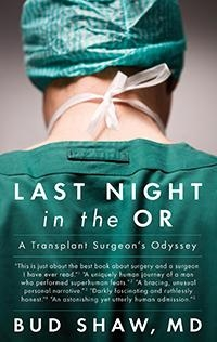 last night in the or a transplant surgeons odyssey