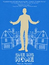 One Big Home: Man vs. Mansion